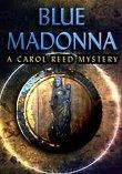 Blue Madonna: A Carol Reed Mystery last ned